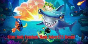 Situs Judi Tembak Ikan Joker123 Resmi